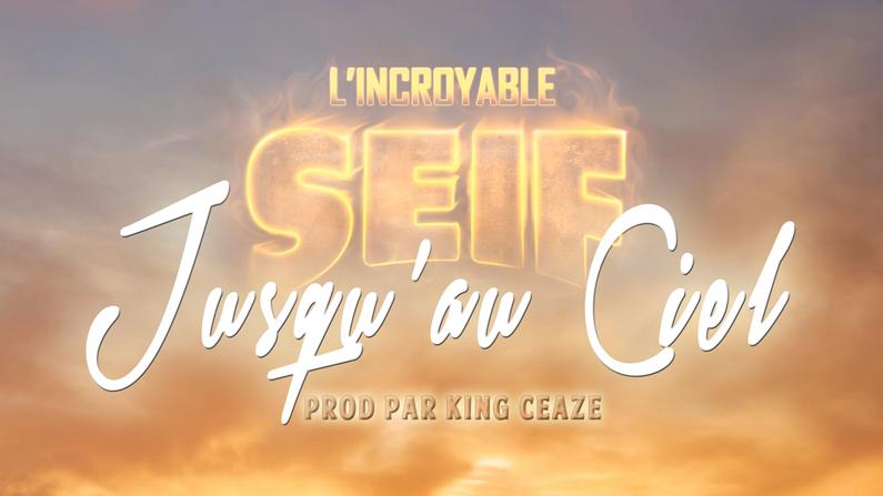Jusqu'au Ciel! Le 3e extrait du nouvel album de L'Incroyable Seif!