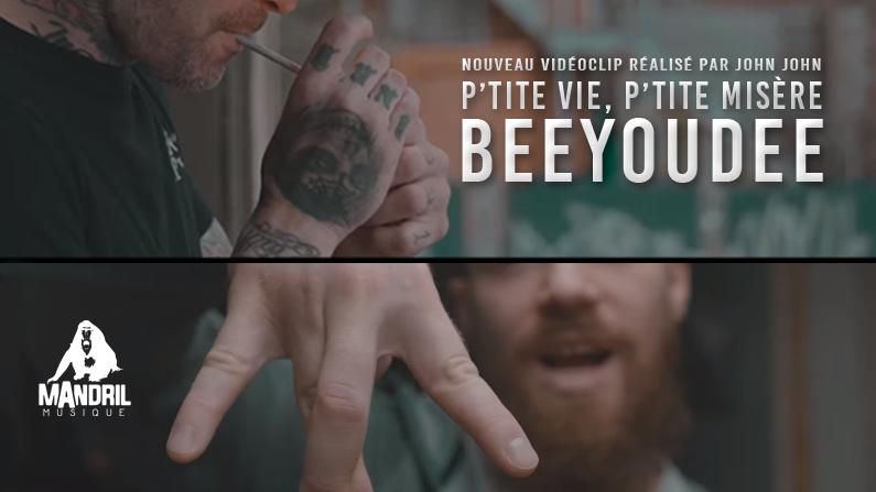 P'tite vie, p'tite misère! Le nouveau vidéoclip de Beeyoudee.