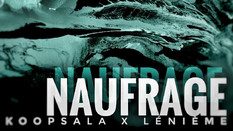 « Naufrage », un deuxième extrait de Koopsala & Lénième!